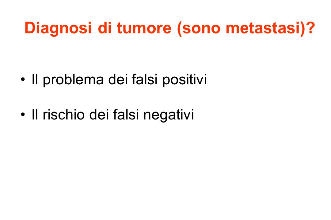 Diagnosi di tumore (sono metastasi)