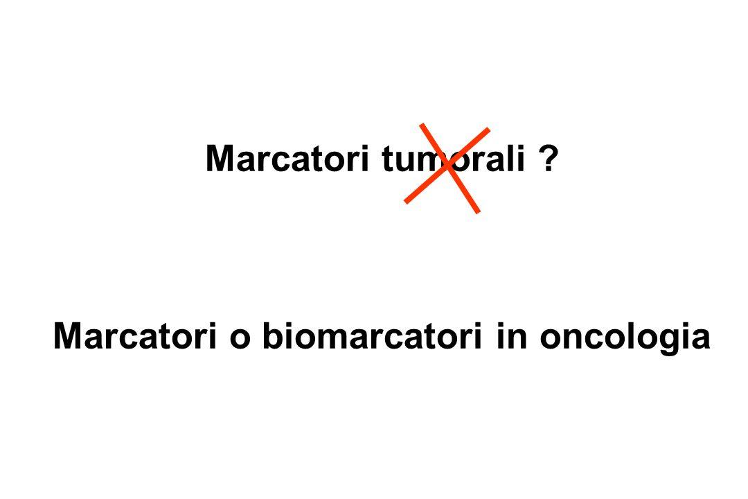 Marcatori o biomarcatori in oncologia