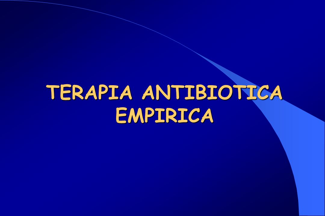 TERAPIA ANTIBIOTICA EMPIRICA