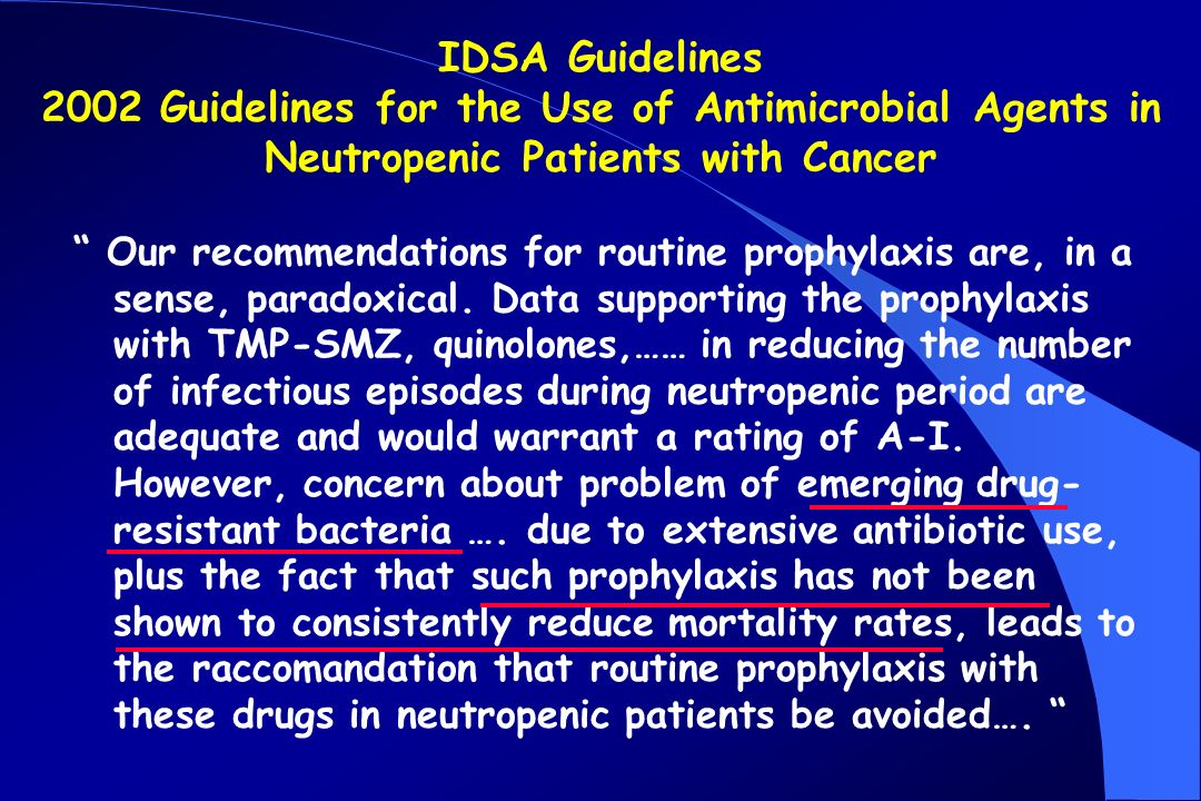 IDSA Guidelines 2002 Guidelines for the Use of Antimicrobial Agents in Neutropenic Patients with Cancer.