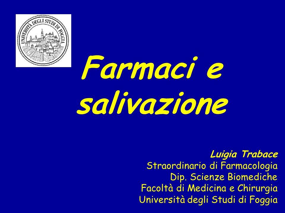 Farmaci e salivazione Luigia Trabace Straordinario di Farmacologia