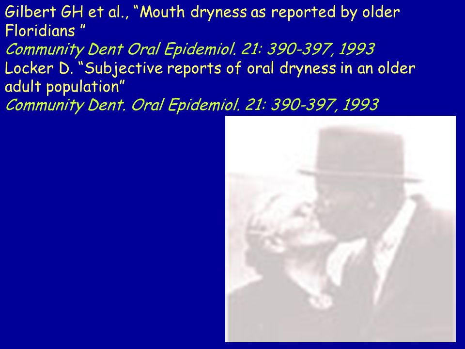 Gilbert GH et al., Mouth dryness as reported by older Floridians