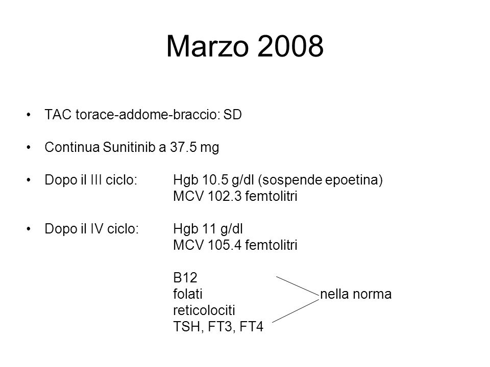 Marzo 2008 TAC torace-addome-braccio: SD Continua Sunitinib a 37.5 mg