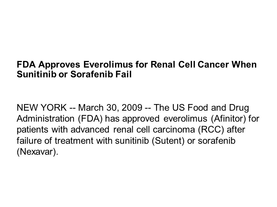 FDA Approves Everolimus for Renal Cell Cancer When Sunitinib or Sorafenib Fail