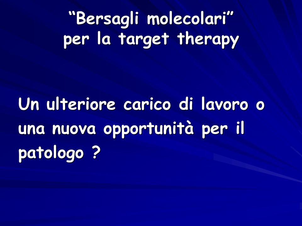 Bersagli molecolari per la target therapy