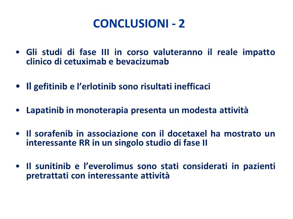 CONCLUSIONI - 2 Il gefitinib e l'erlotinib sono risultati inefficaci