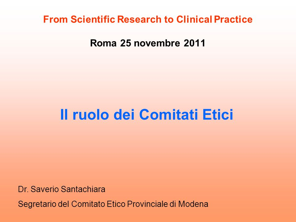From Scientific Research to Clinical Practice Roma 25 novembre 2011