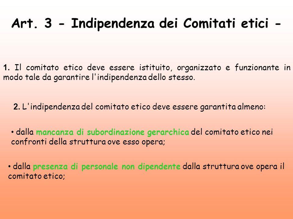 Art. 3 - Indipendenza dei Comitati etici -