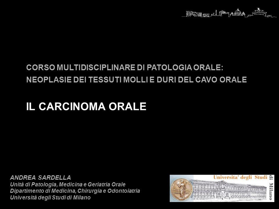 IL CARCINOMA ORALE CORSO MULTIDISCIPLINARE DI PATOLOGIA ORALE: