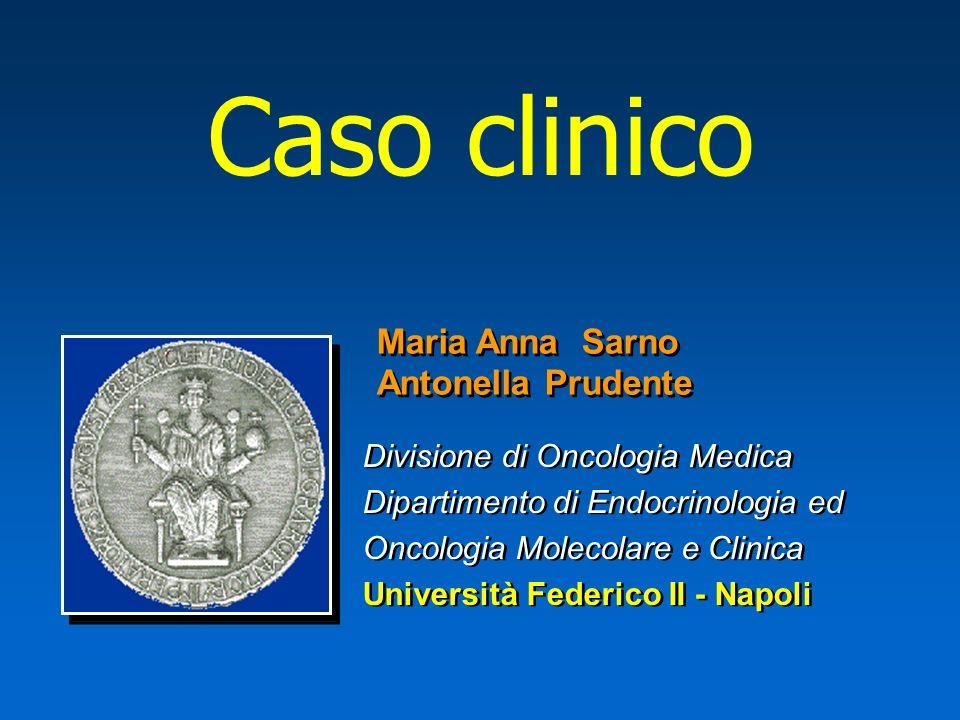 Caso clinico Maria Anna Sarno Antonella Prudente