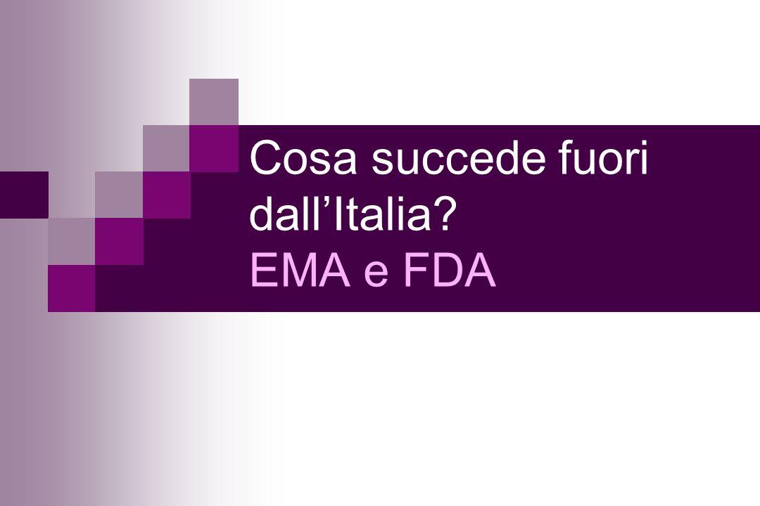 Cosa succede fuori dall'Italia EMA e FDA