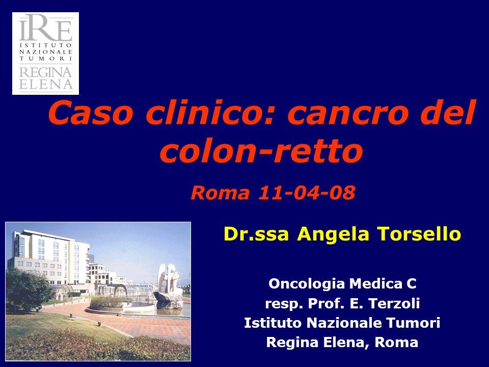 Caso clinico: cancro del colon-retto Istituto Nazionale Tumori