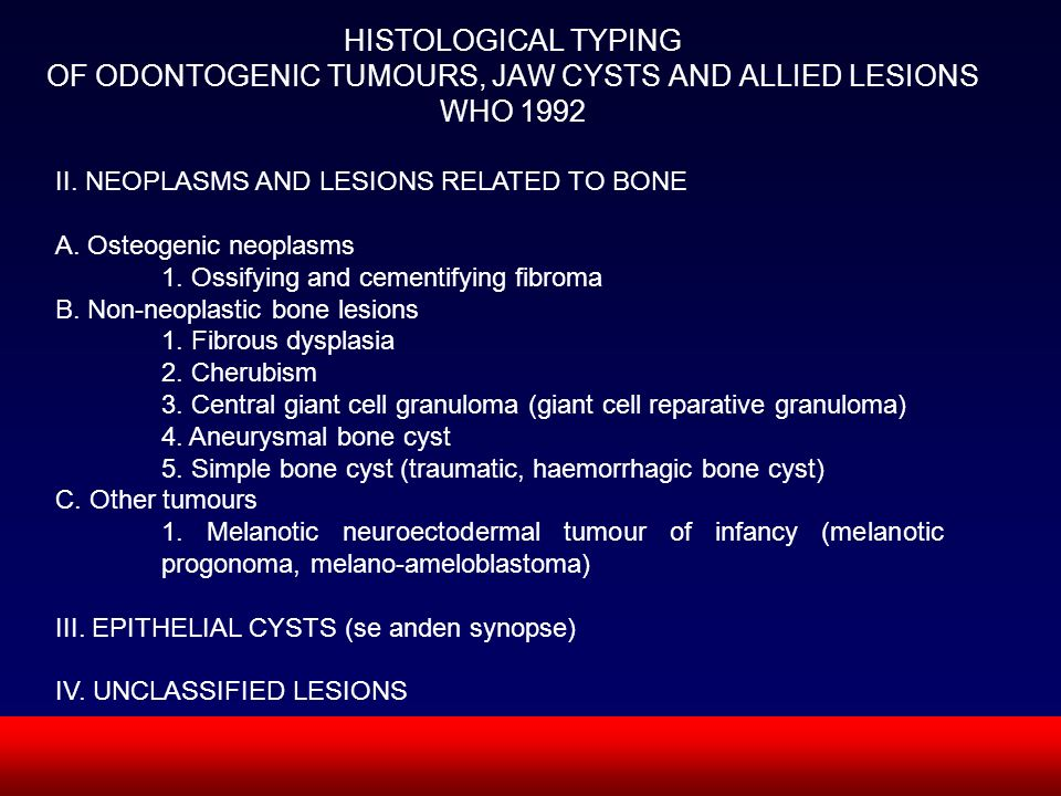 HISTOLOGICAL TYPING OF ODONTOGENIC TUMOURS, JAW CYSTS AND ALLIED LESIONS WHO 1992