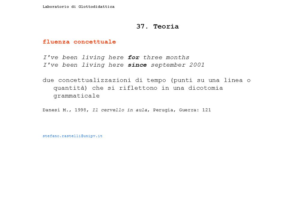 37. Teoria fluenza concettuale I ve been living here for three months