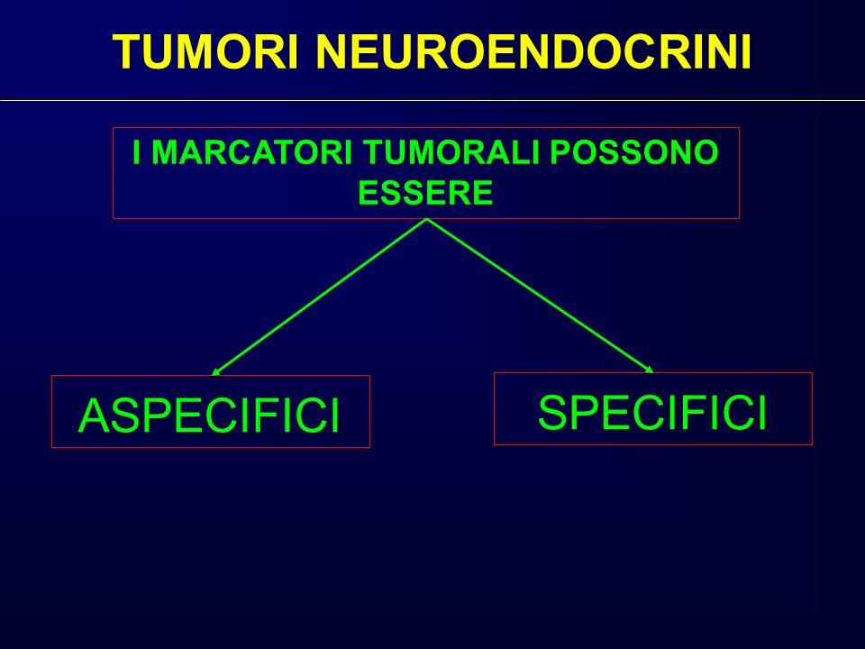 TUMORI NEUROENDOCRINI I MARCATORI TUMORALI POSSONO ESSERE