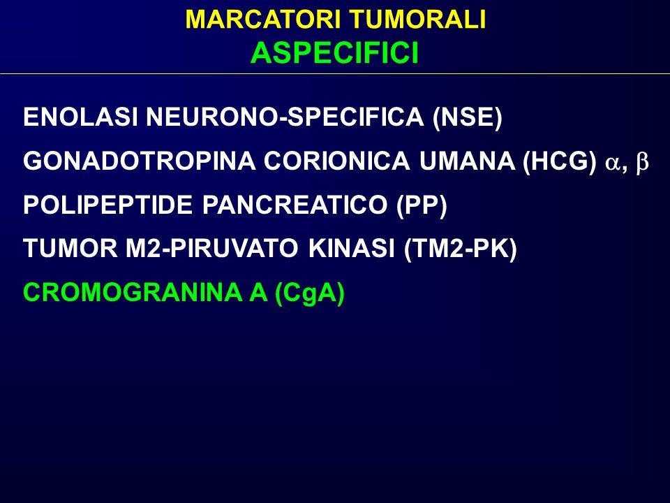 ASPECIFICI MARCATORI TUMORALI ENOLASI NEURONO-SPECIFICA (NSE)