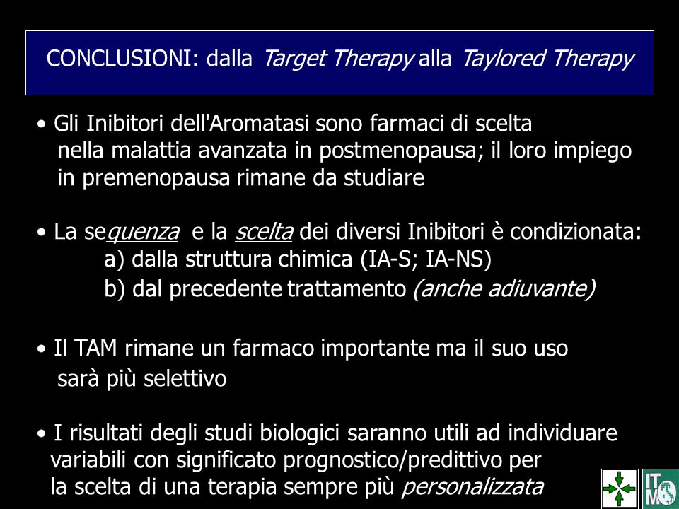 CONCLUSIONI: dalla Target Therapy alla Taylored Therapy