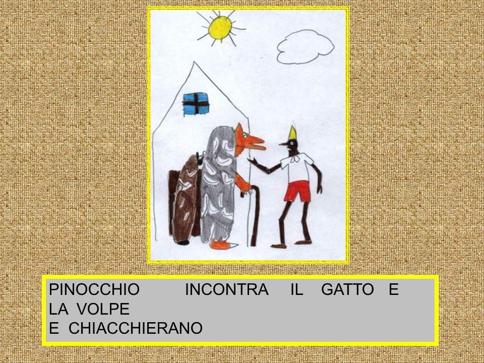 PINOCCHIO INCONTRA IL GATTO E LA VOLPE