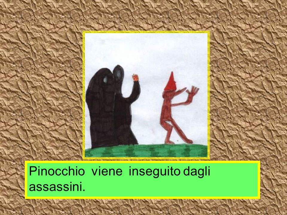 Pinocchio viene inseguito dagli assassini.