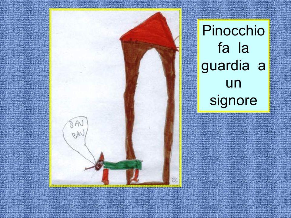 Pinocchio fa la guardia a un signore