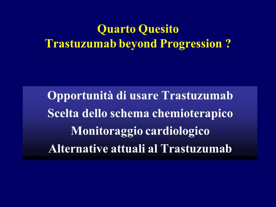 Quarto Quesito Trastuzumab beyond Progression