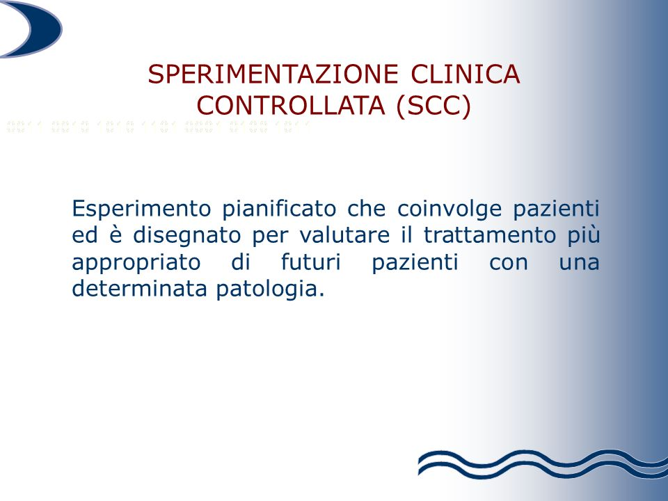 SPERIMENTAZIONE CLINICA CONTROLLATA (SCC)