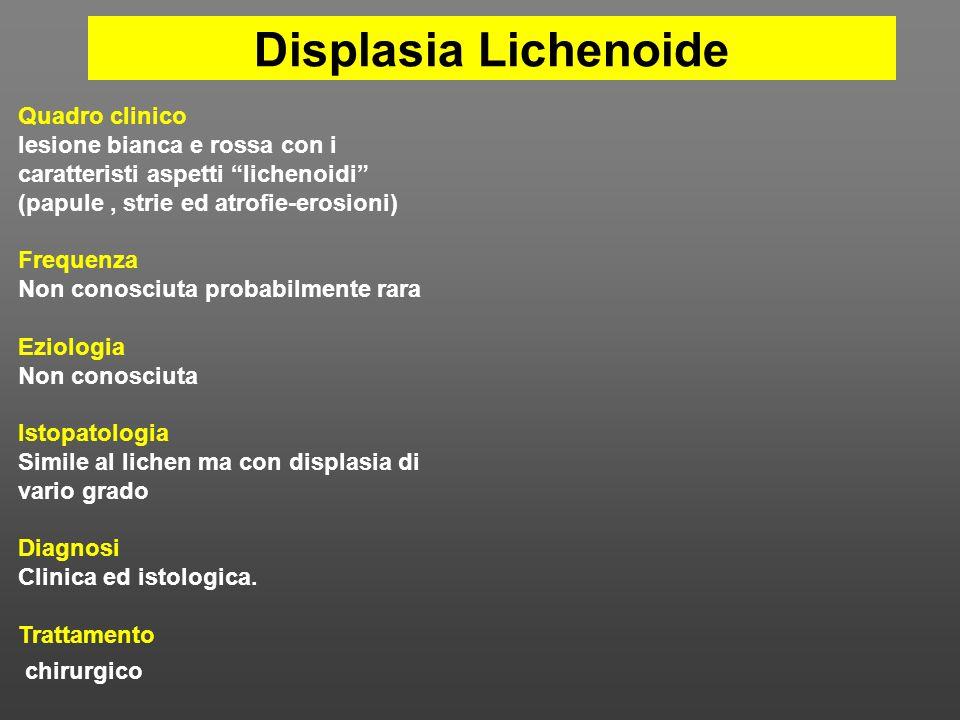 Displasia Lichenoide Quadro clinico