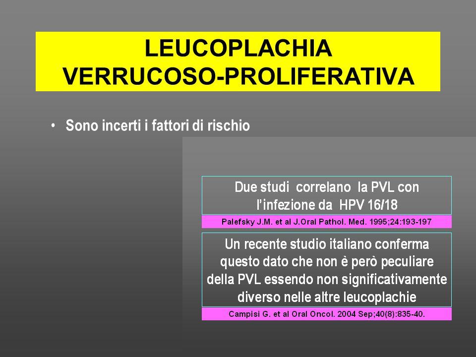LEUCOPLACHIA VERRUCOSO-PROLIFERATIVA