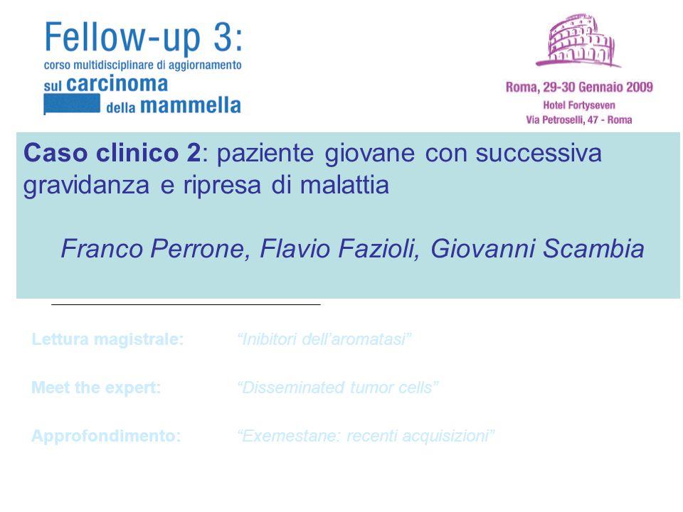 Franco Perrone, Flavio Fazioli, Giovanni Scambia