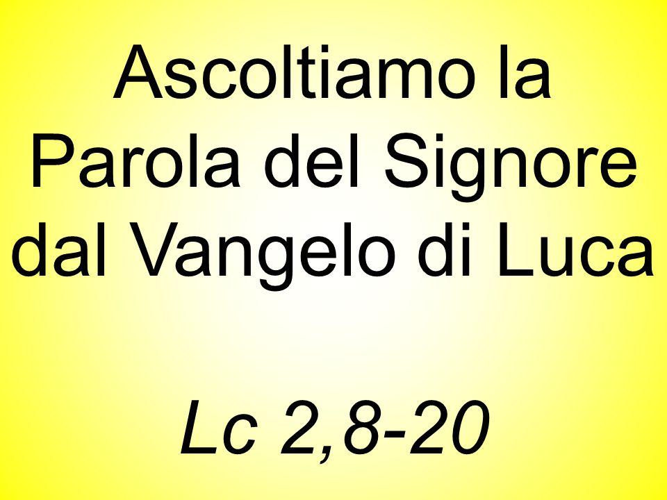 Ascoltiamo la Parola del Signore dal Vangelo di Luca