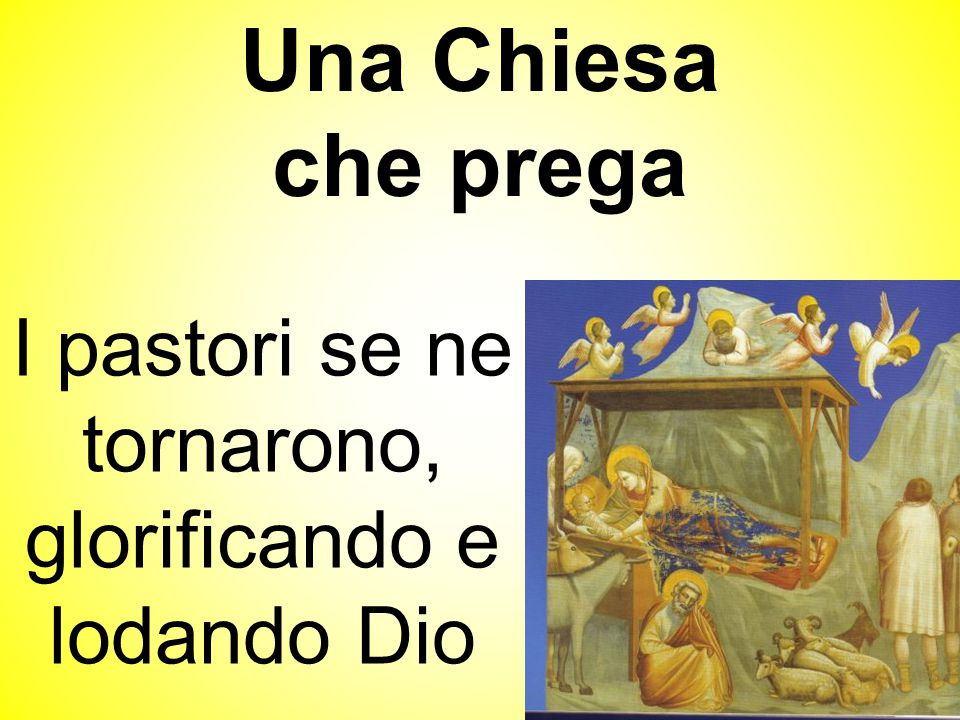 I pastori se ne tornarono, glorificando e lodando Dio