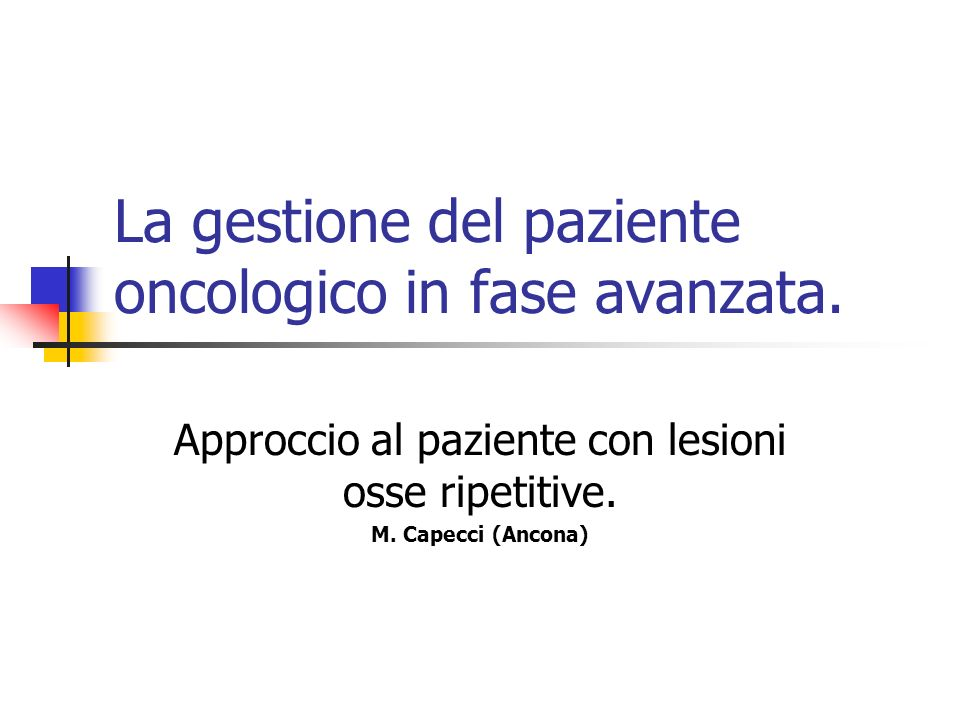 La gestione del paziente oncologico in fase avanzata.