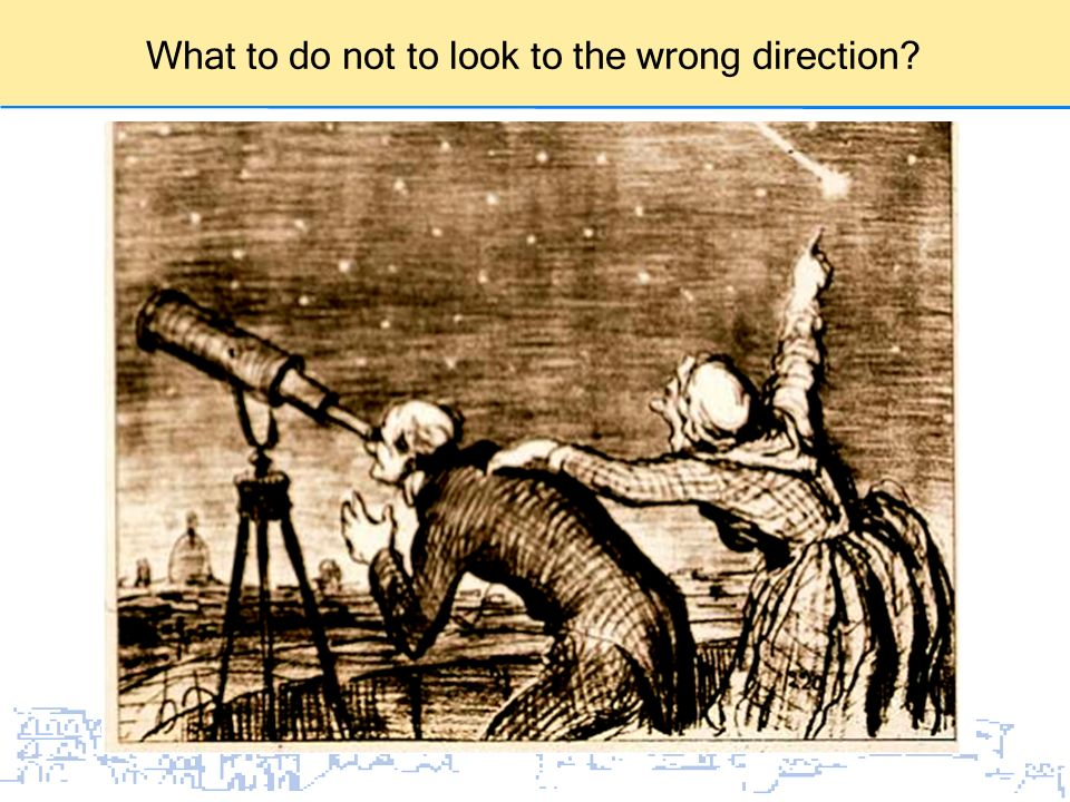What to do not to look to the wrong direction