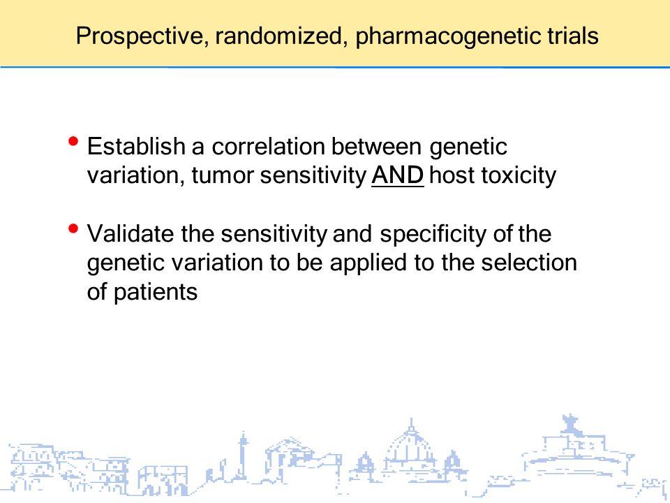 Prospective, randomized, pharmacogenetic trials