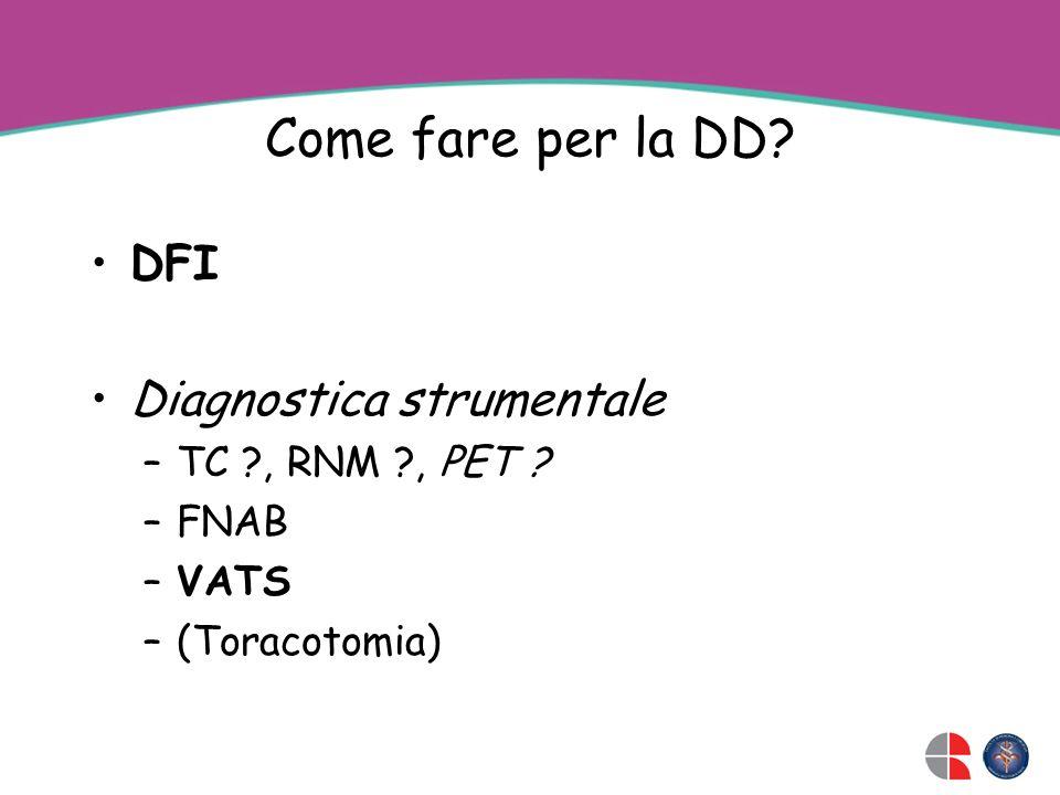 Come fare per la DD DFI Diagnostica strumentale TC , RNM , PET