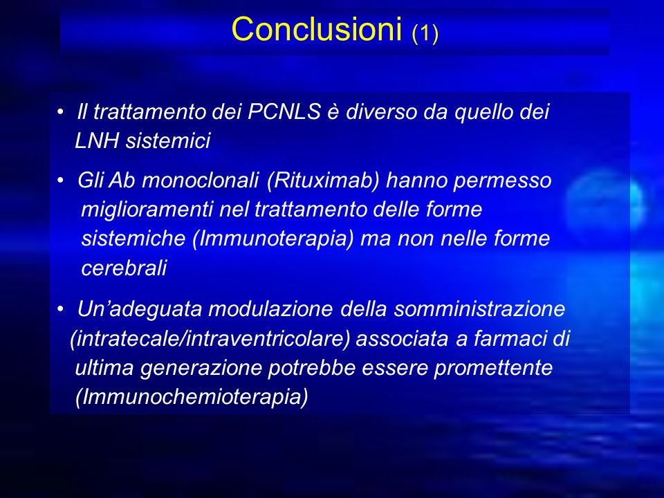 Conclusioni (1) Il trattamento dei PCNLS è diverso da quello dei