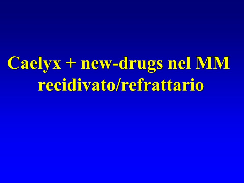 Caelyx + new-drugs nel MM recidivato/refrattario