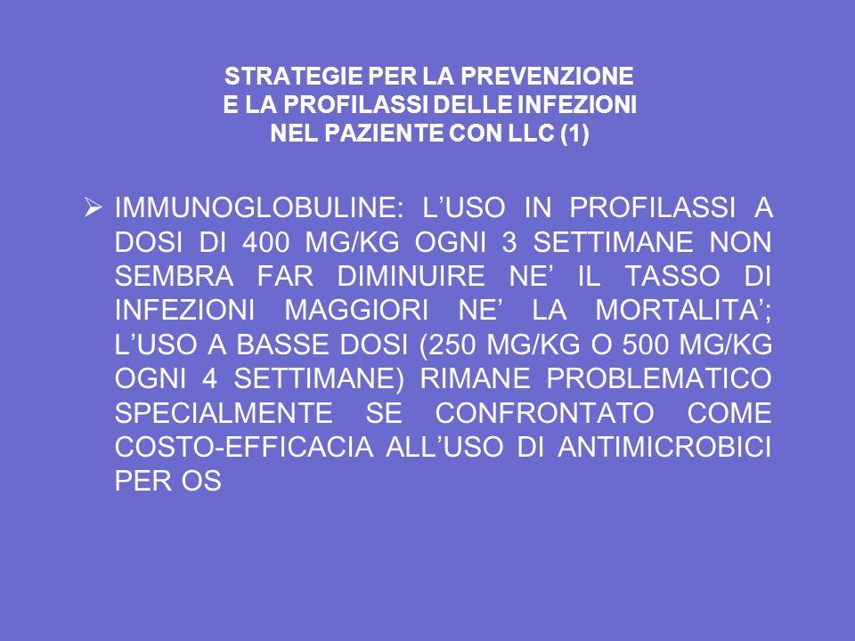 STRATEGIE PER LA PREVENZIONE E LA PROFILASSI DELLE INFEZIONI NEL PAZIENTE CON LLC (1)