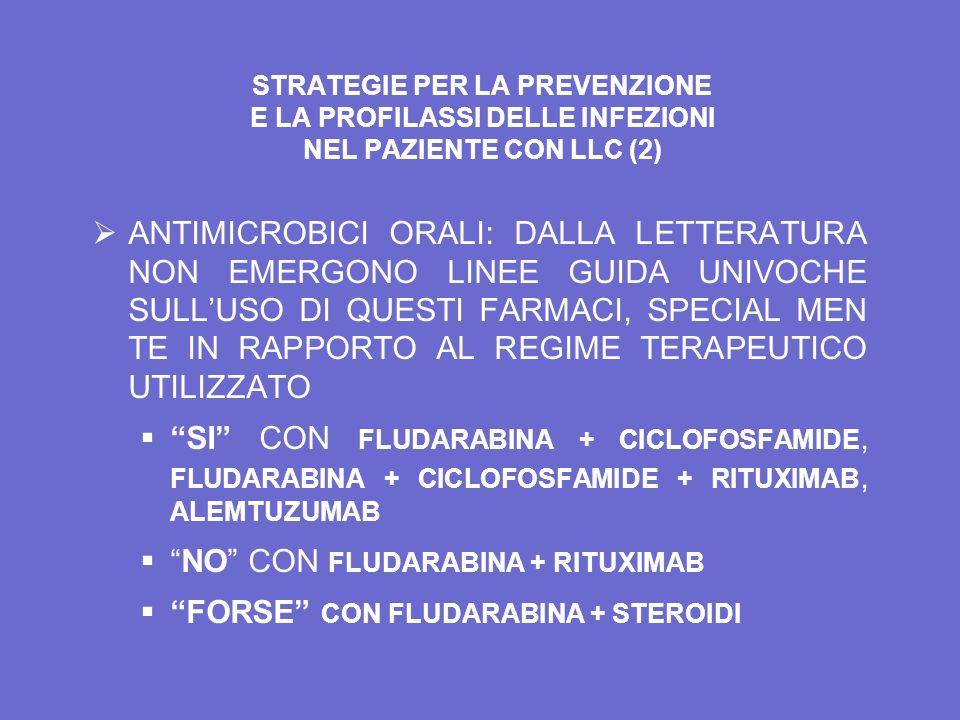 NO CON FLUDARABINA + RITUXIMAB FORSE CON FLUDARABINA + STEROIDI
