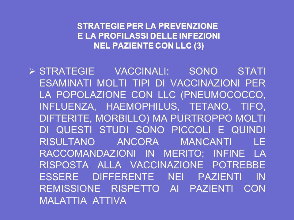 STRATEGIE PER LA PREVENZIONE E LA PROFILASSI DELLE INFEZIONI NEL PAZIENTE CON LLC (3)