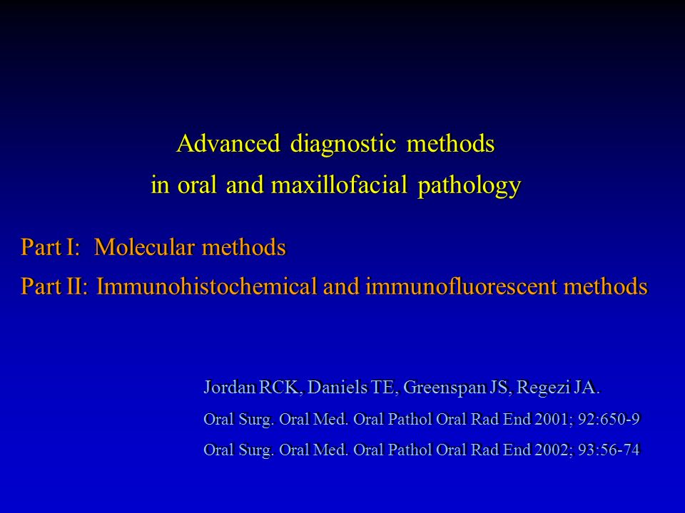 Advanced diagnostic methods in oral and maxillofacial pathology