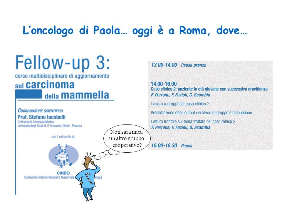L'oncologo di Paola… oggi è a Roma, dove…