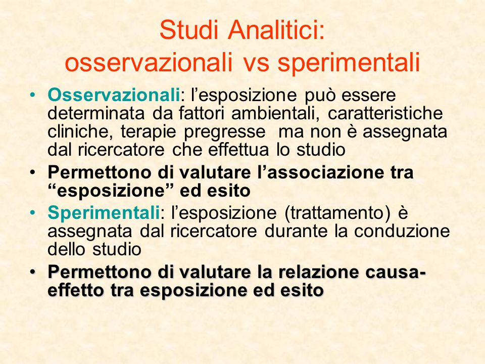 Studi Analitici: osservazionali vs sperimentali