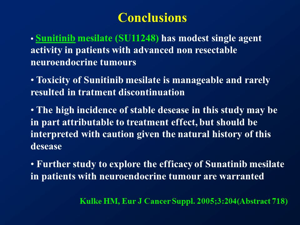 ConclusionsSunitinib mesilate (SU11248) has modest single agent activity in patients with advanced non resectable neuroendocrine tumours.