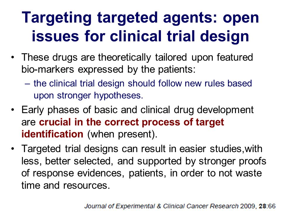 Targeting targeted agents: open issues for clinical trial design