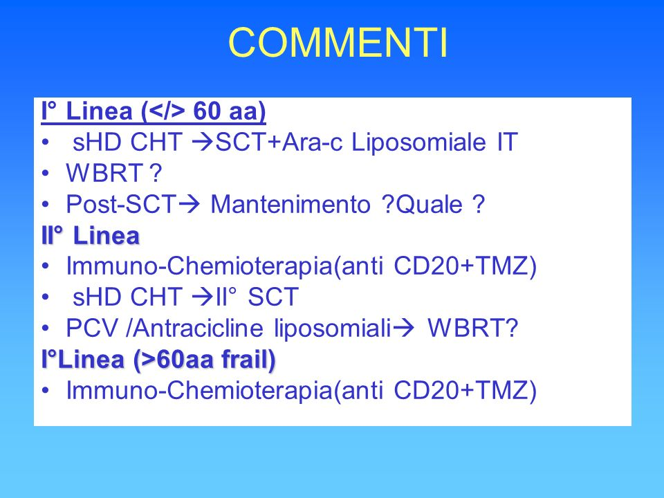 COMMENTI I° Linea (</> 60 aa) sHD CHT SCT+Ara-c Liposomiale IT