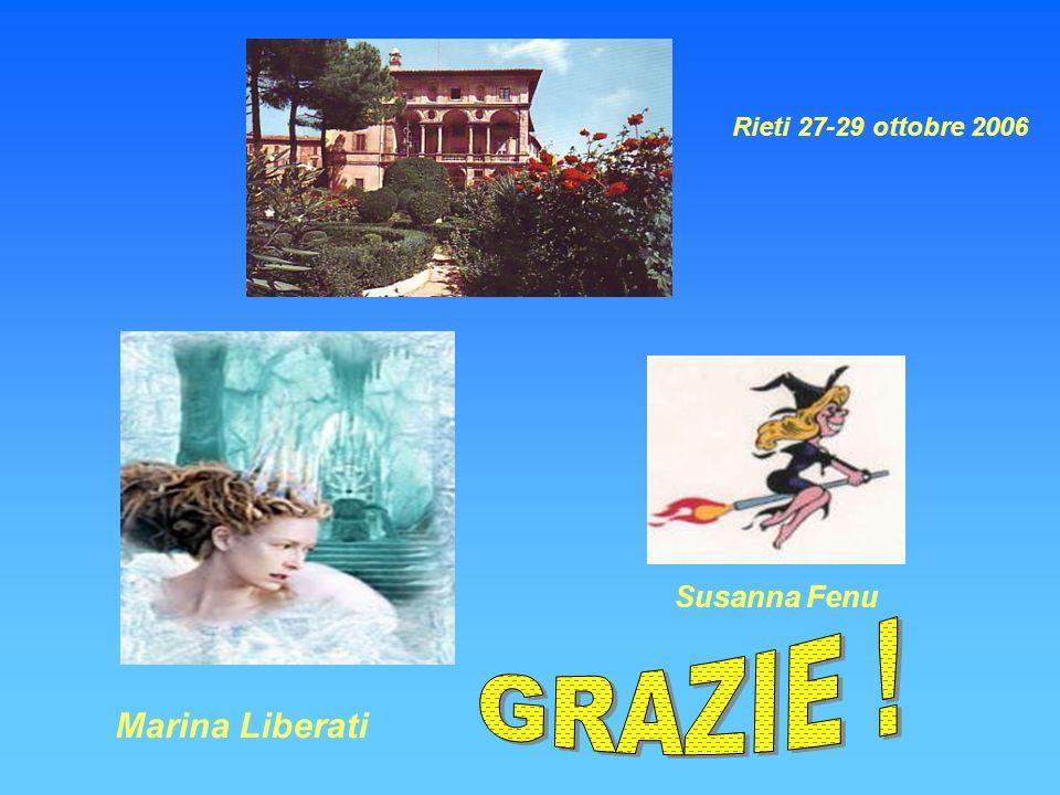 Rieti 27-29 ottobre 2006 Susanna Fenu GRAZIE ! Marina Liberati
