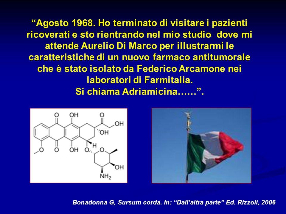 che è stato isolato da Federico Arcamone nei laboratori di Farmitalia.