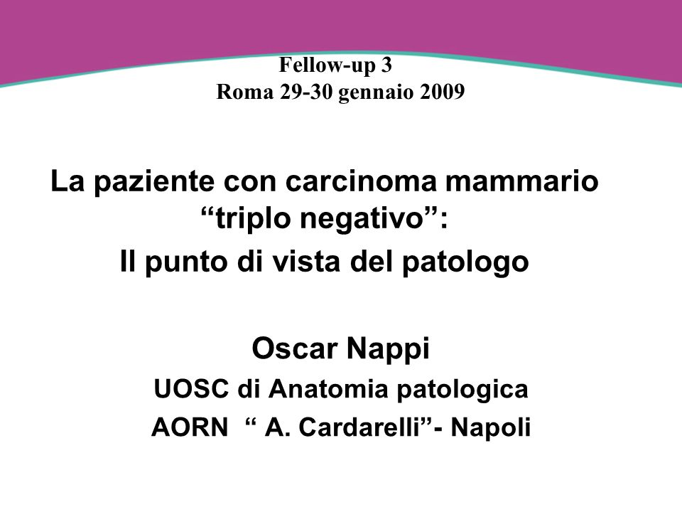Oscar Nappi UOSC di Anatomia patologica AORN A. Cardarelli - Napoli