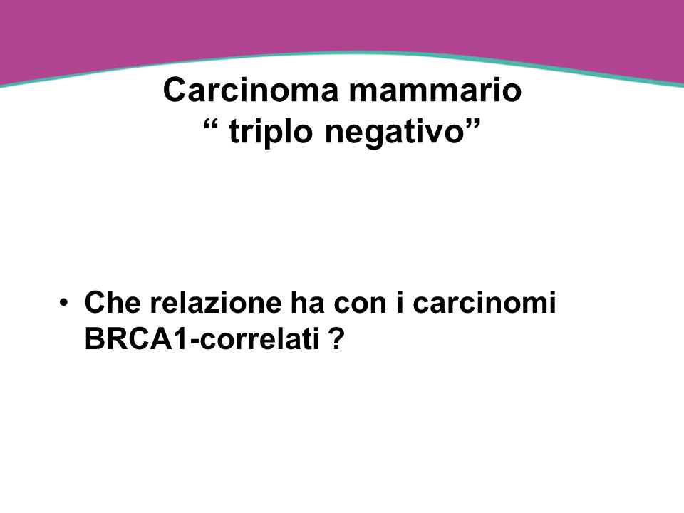 Carcinoma mammario triplo negativo